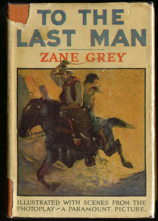 Image for Zane Grey To the Last Man Photoplay ed DJ