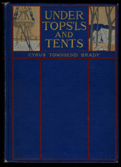Image for SIGNED Cyrus Townsend Brady: Under Tops'ls and Tents 1st edition 1901