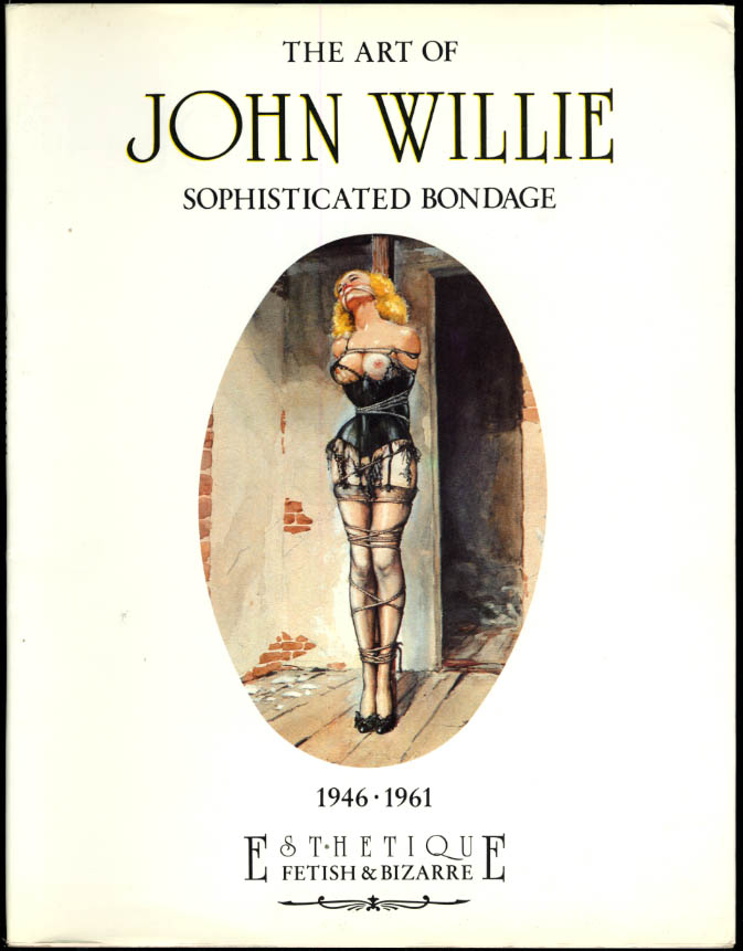 Image for Art of John Willie Sophisticated Bondage 1946-1961 2nd printing 1990
