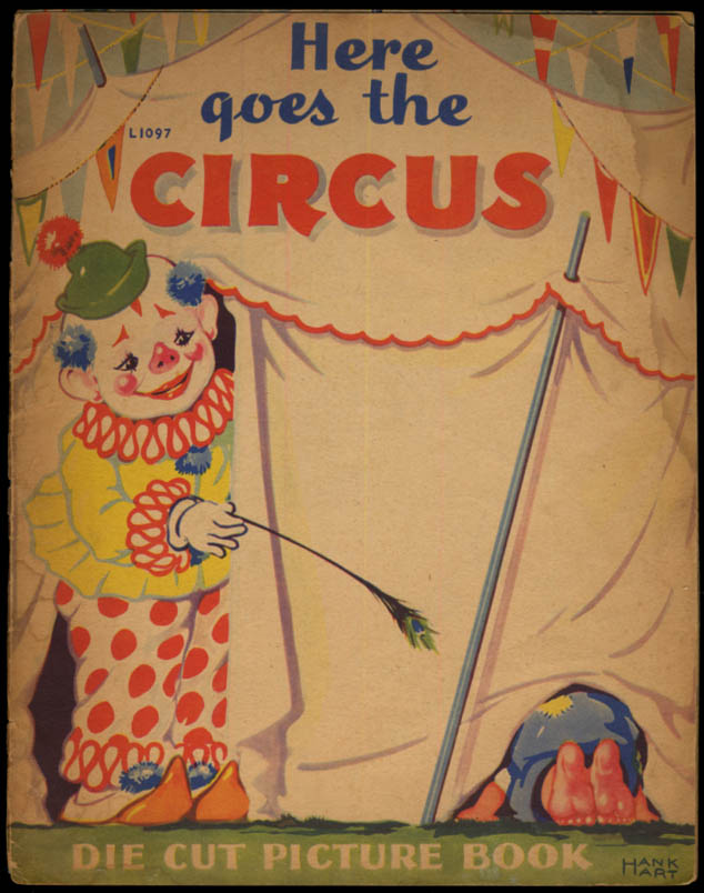 Image for Here Goes the Circus Die-Cut Picture Book by Hank Hart 1941