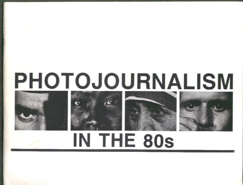 Image for Photojournalism in the 80s Andujar Meiselas Watriss et al exhibit catalog 1985