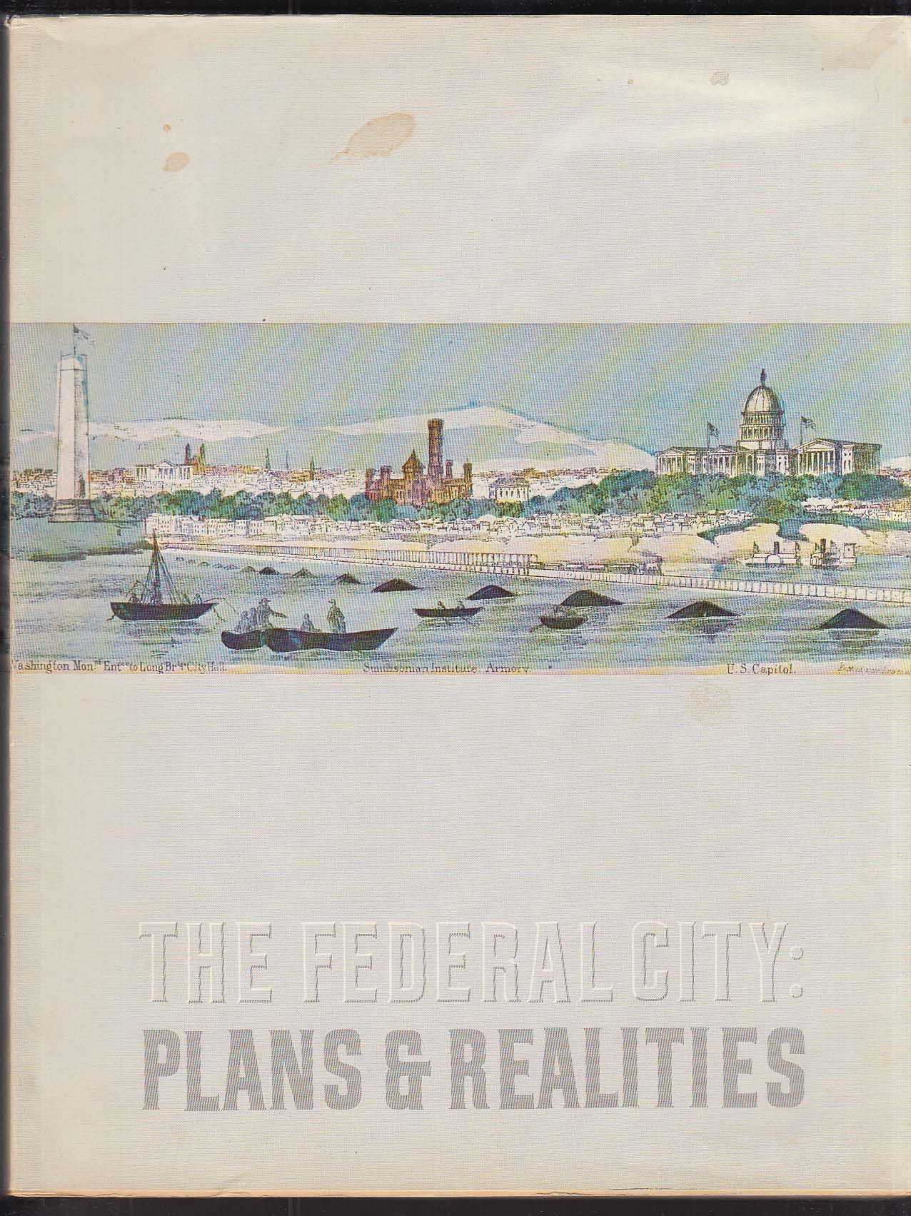 Image for The Federal City: Plans & Realities Exhibition Washington DC 1976