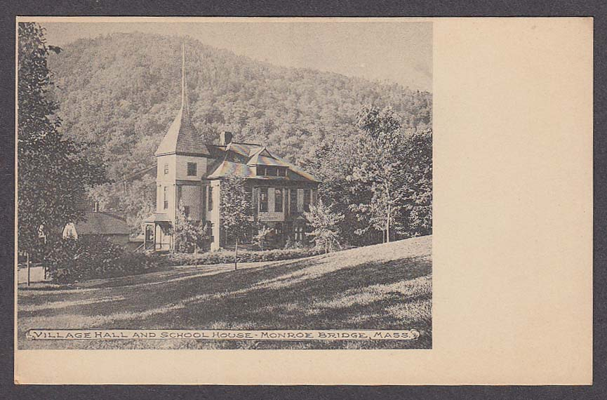 Image for Village Hall & School House Monroe Bridge MA undivided back postcard 1900s