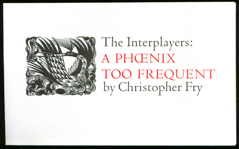 Image for A Phoenix Too Frequent Christopher Fry program The Interplayers 1950