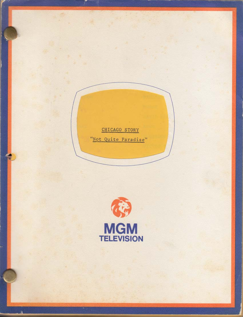 "Image for MGM TV Series The Chicago Story typescript ""Not Quite Paradise"" 1981 Final Draft"