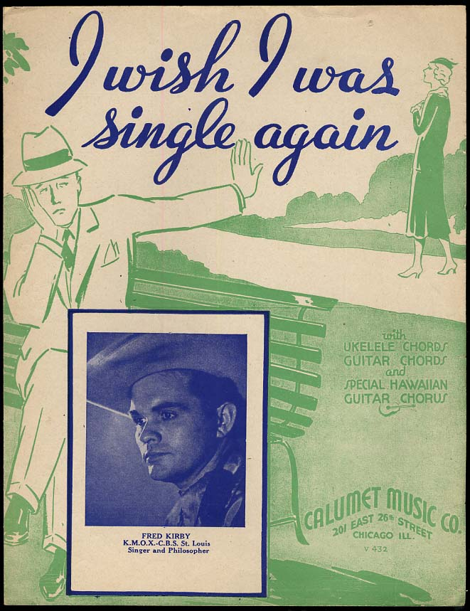 Image for I Wish I Was Single Again sheet music 1935 Sung by Fred Kirby KMOX St Louis