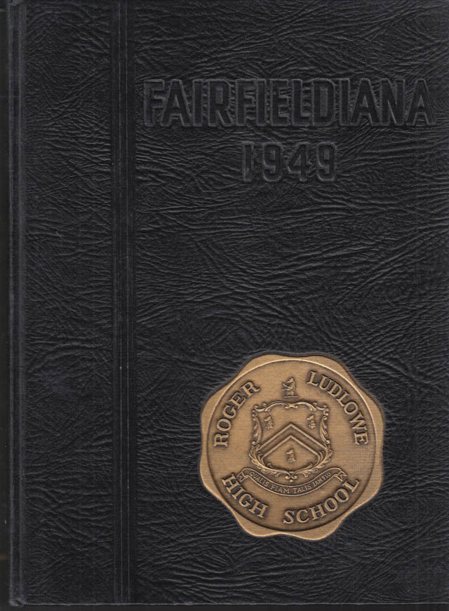 Image for Roger Ludlowe High School FAIRFIELDIANA Fairfield CT yearbook 1949